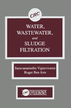 Water, Wastewater, and Sludge Filtration: 1st Edition (Hardback) book cover
