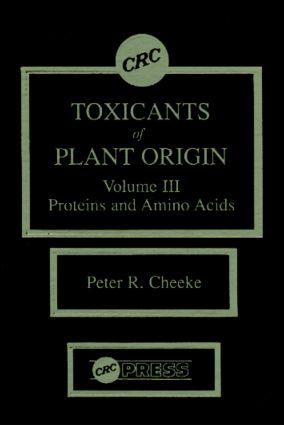 Toxicants Of Plant Origin: Proteins & Amino Acids, Volume III, 1st Edition (Hardback) book cover