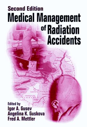 Medical Management of Radiation Accidents: 2nd Edition (Hardback) book cover
