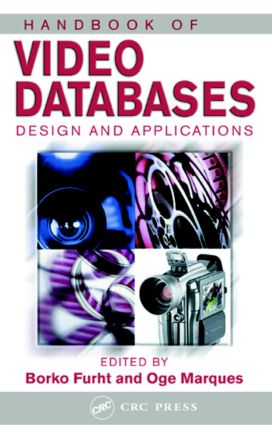 Handbook of Video Databases: Design and Applications, 1st Edition (Hardback) book cover