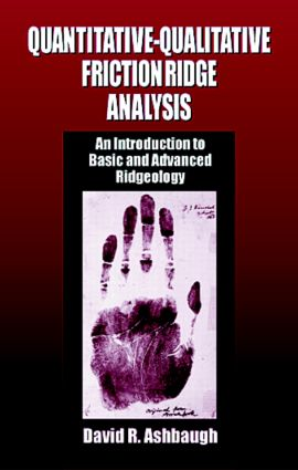 Quantitative-Qualitative Friction Ridge Analysis: An Introduction to Basic and Advanced Ridgeology, 1st Edition (Hardback) book cover