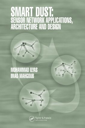 Smart Dust: Sensor Network Applications, Architecture and Design, 1st Edition (Hardback) book cover