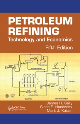 Petroleum Refining: Technology and Economics, Fifth Edition, 5th Edition (Hardback) book cover