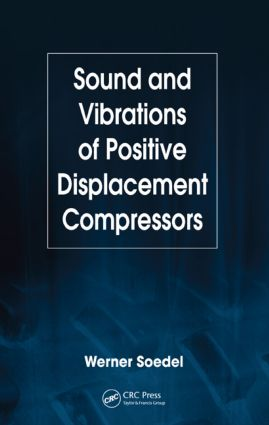Sound and Vibrations of Positive Displacement Compressors: 1st Edition (Hardback) book cover