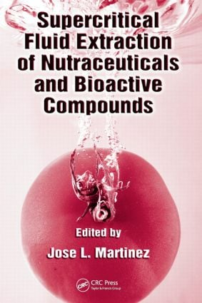 Supercritical Fluid Extraction of Nutraceuticals and Bioactive Compounds: 1st Edition (Hardback) book cover