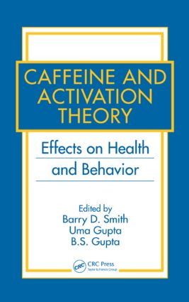 Caffeine and Activation Theory: Effects on Health and Behavior book cover