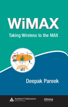WiMAX: Taking Wireless to the MAX, 1st Edition (Hardback) book cover