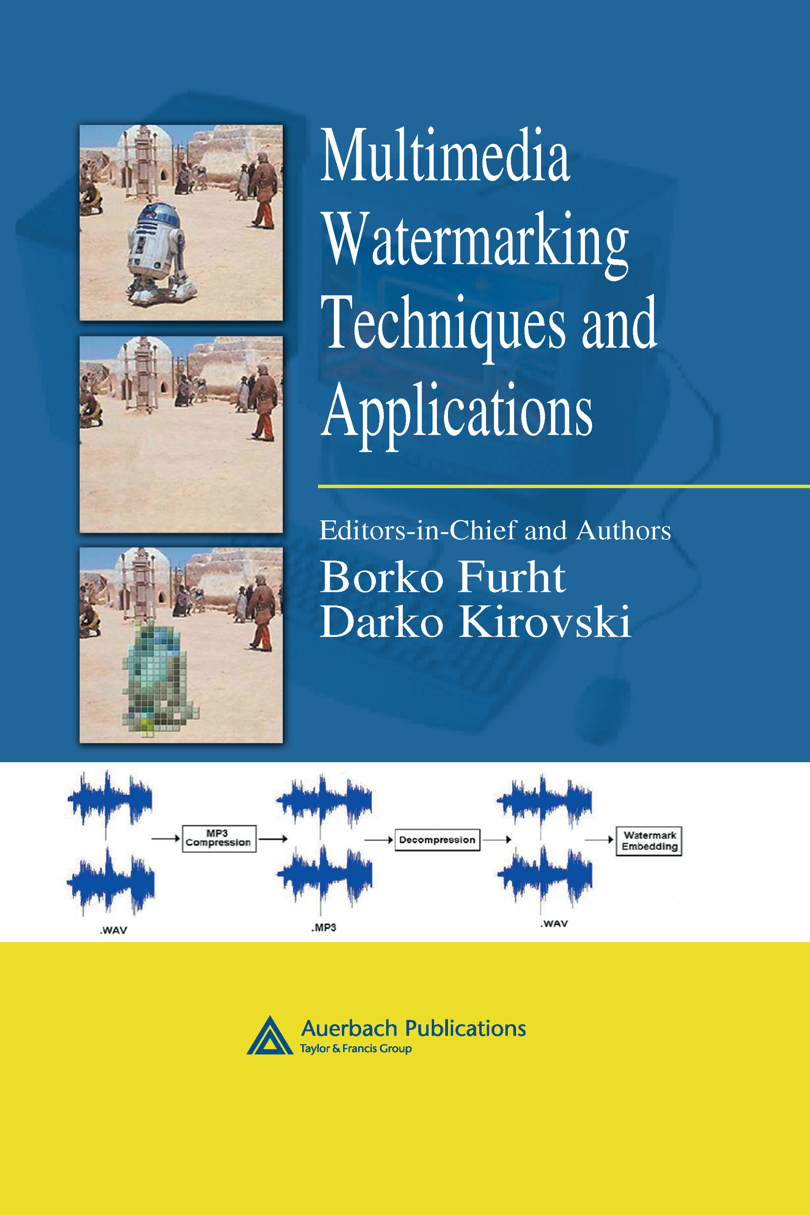 Multimedia Watermarking Techniques and Applications: 1st Edition (Hardback) book cover