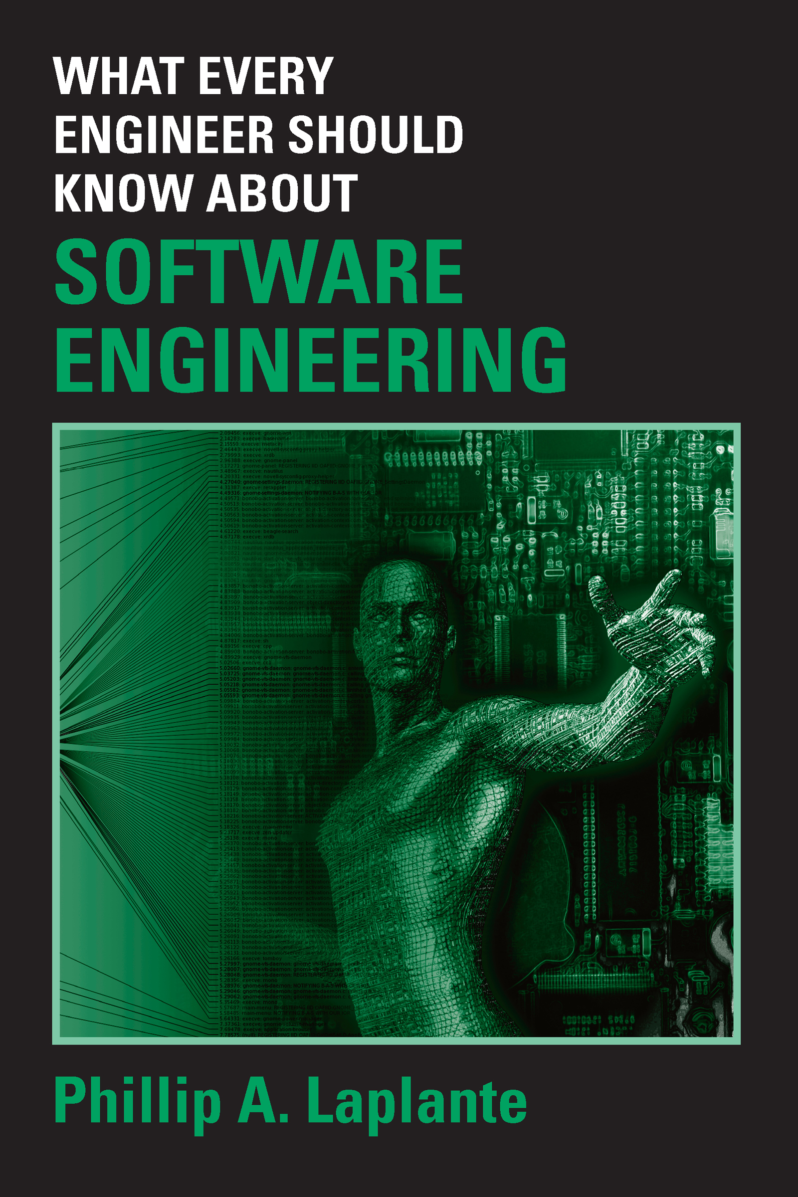 What Every Engineer Should Know about Software Engineering: 1st Edition (Paperback) book cover