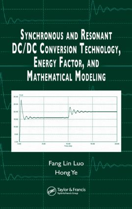 Synchronous and Resonant DC/DC Conversion Technology, Energy Factor, and Mathematical Modeling: 1st Edition (Hardback) book cover