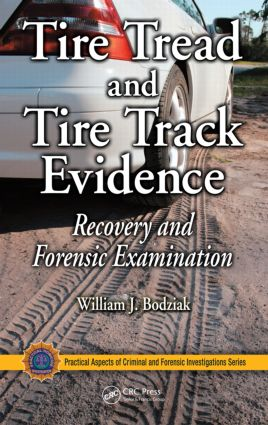 Tire Tread and Tire Track Evidence: Recovery and Forensic Examination book cover