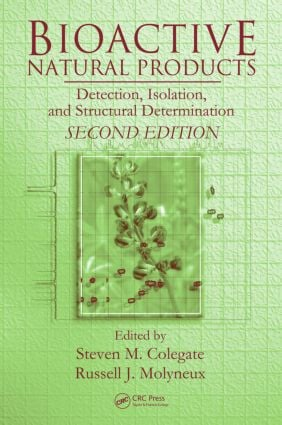 Bioactive Natural Products: Detection, Isolation, and Structural Determination, Second Edition, 2nd Edition (Hardback) book cover