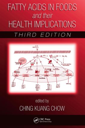 Fatty Acids in Foods and their Health Implications,Third Edition book cover