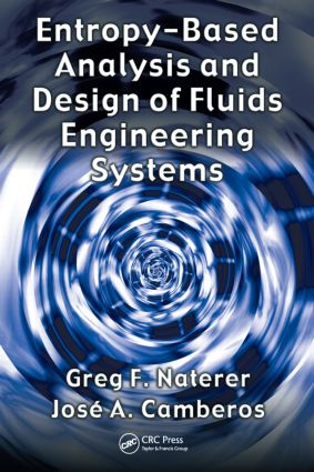 Entropy Based Design and Analysis of Fluids Engineering Systems: 1st Edition (Hardback) book cover