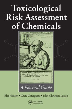 Toxicological Risk Assessment of Chemicals: A Practical Guide, 1st Edition (Hardback) book cover