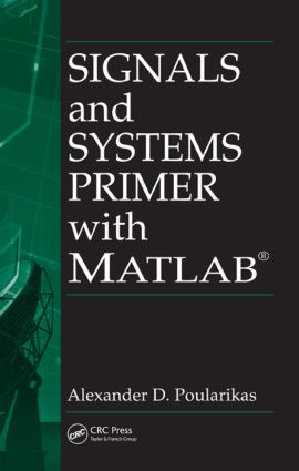 Signals and Systems Primer with MATLAB (Hardback) book cover