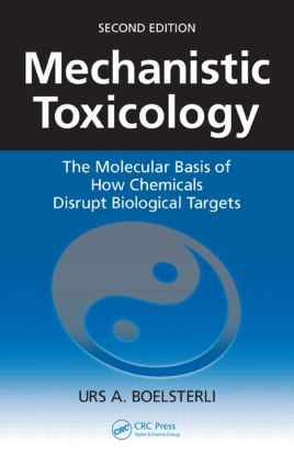 Mechanistic Toxicology: The Molecular Basis of How Chemicals Disrupt Biological Targets, Second Edition, 2nd Edition (Paperback) book cover