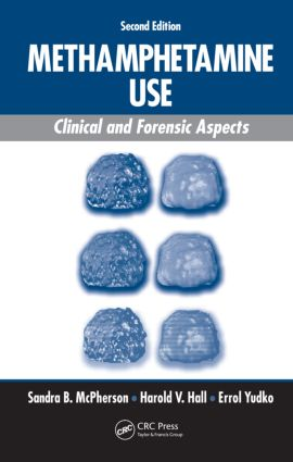 Methamphetamine Use: Clinical and Forensic Aspects, Second Edition, 2nd Edition (Hardback) book cover