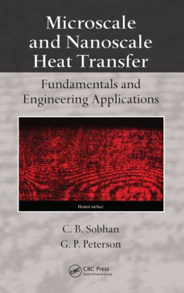 Microscale and Nanoscale Heat Transfer: Fundamentals and Engineering Applications, 1st Edition (Hardback) book cover