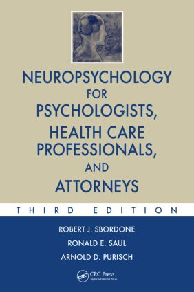 Neuropsychology for Psychologists, Health Care Professionals, and Attorneys: 3rd Edition (Hardback) book cover