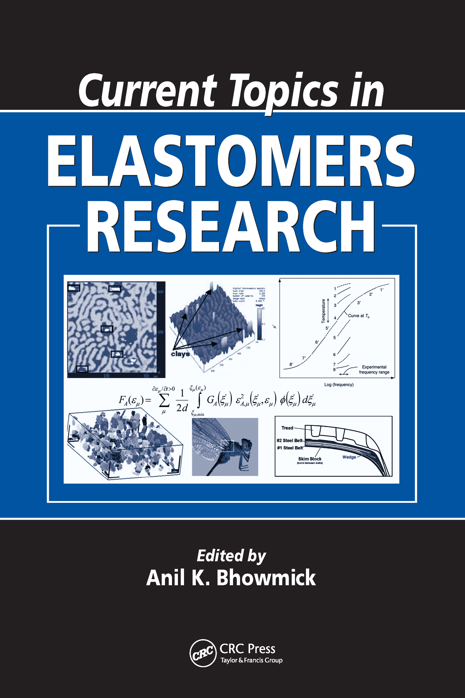Current Topics in Elastomers Research: 1st Edition (Hardback) book cover