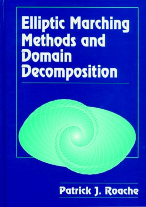 Elliptic Marching Methods and Domain Decomposition: 1st Edition (Hardback) book cover