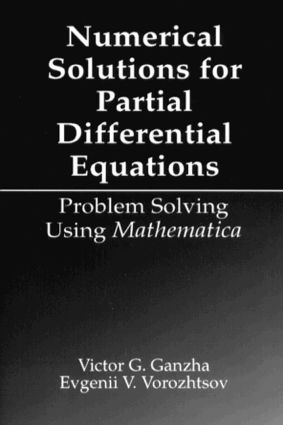 Numerical Solutions for Partial Differential Equations: Problem Solving Using Mathematica, 1st Edition (Hardback) book cover