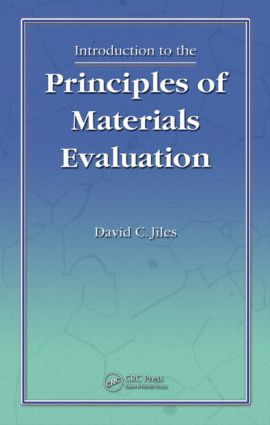 Introduction to the Principles of Materials Evaluation: 1st Edition (Hardback) book cover