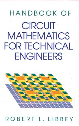 A Handbook of Circuit Math for Technical Engineers: 1st Edition (Hardback) book cover