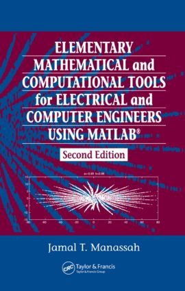Elementary Mathematical and Computational Tools for Electrical and Computer Engineers Using MATLAB: 2nd Edition (Hardback) book cover
