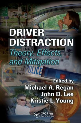 Driver Distraction: Theory, Effects, and Mitigation (Hardback) book cover