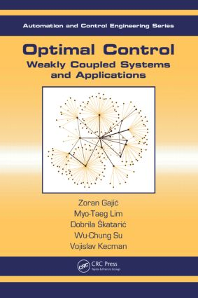Optimal Control: Weakly Coupled Systems and Applications book cover