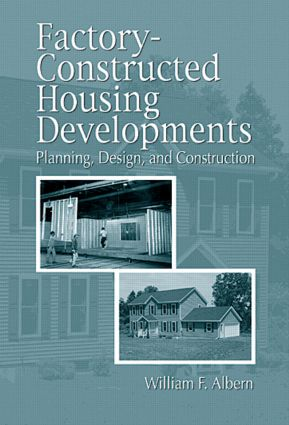 Factory-Constructed Housing Developments: Planning, Design, and Construction, 1st Edition (Hardback) book cover