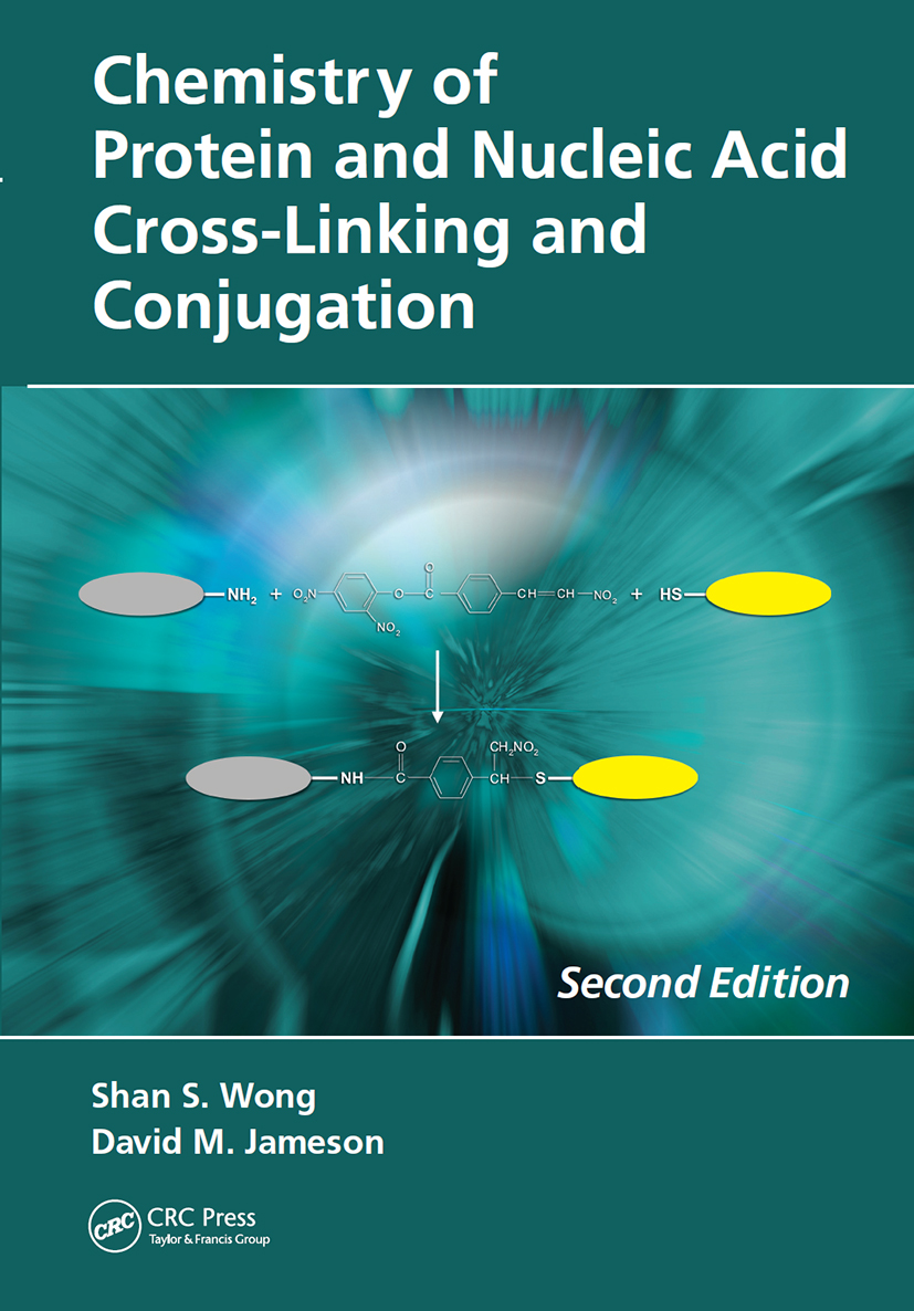 Chemistry of Protein and Nucleic Acid Cross-Linking and Conjugation: 2nd Edition (Hardback) book cover