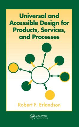 Universal and Accessible Design for Products, Services, and Processes: 1st Edition (Hardback) book cover