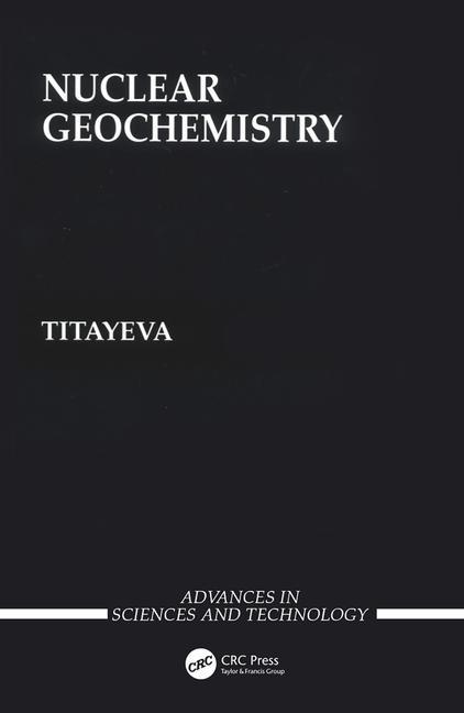 Nuclear Geochemistry: 1st Edition (Hardback) book cover