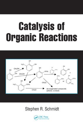Catalysis of Organic Reactions: Twenty-first Conference, 1st Edition (Hardback) book cover