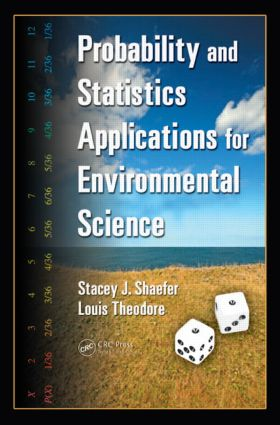 Probability and Statistics Applications for Environmental Science: 1st Edition (Hardback) book cover