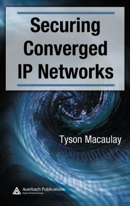 Securing Converged IP Networks: 1st Edition (Hardback) book cover