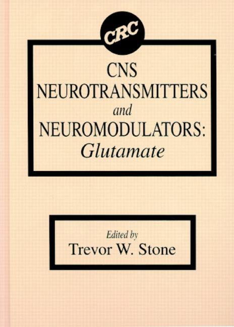 CNS Neurotransmitters and Neuromodulators: Glutamate, 1st Edition (Hardback) book cover