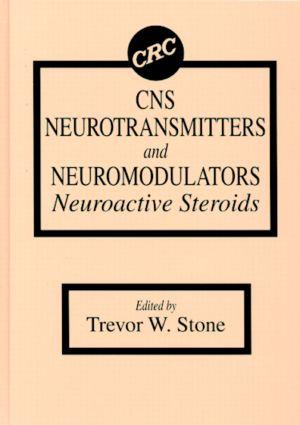 CNS Neurotransmitters and Neuromodulators: Neuroactive Steroids, 1st Edition (Hardback) book cover