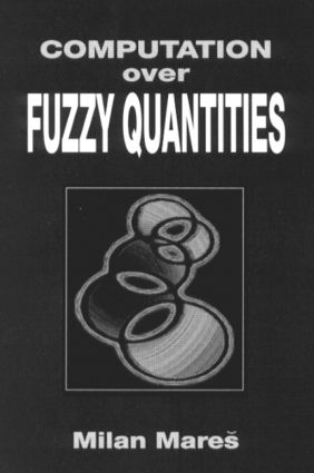 Computation Over Fuzzy Quantities: 1st Edition (Hardback) book cover