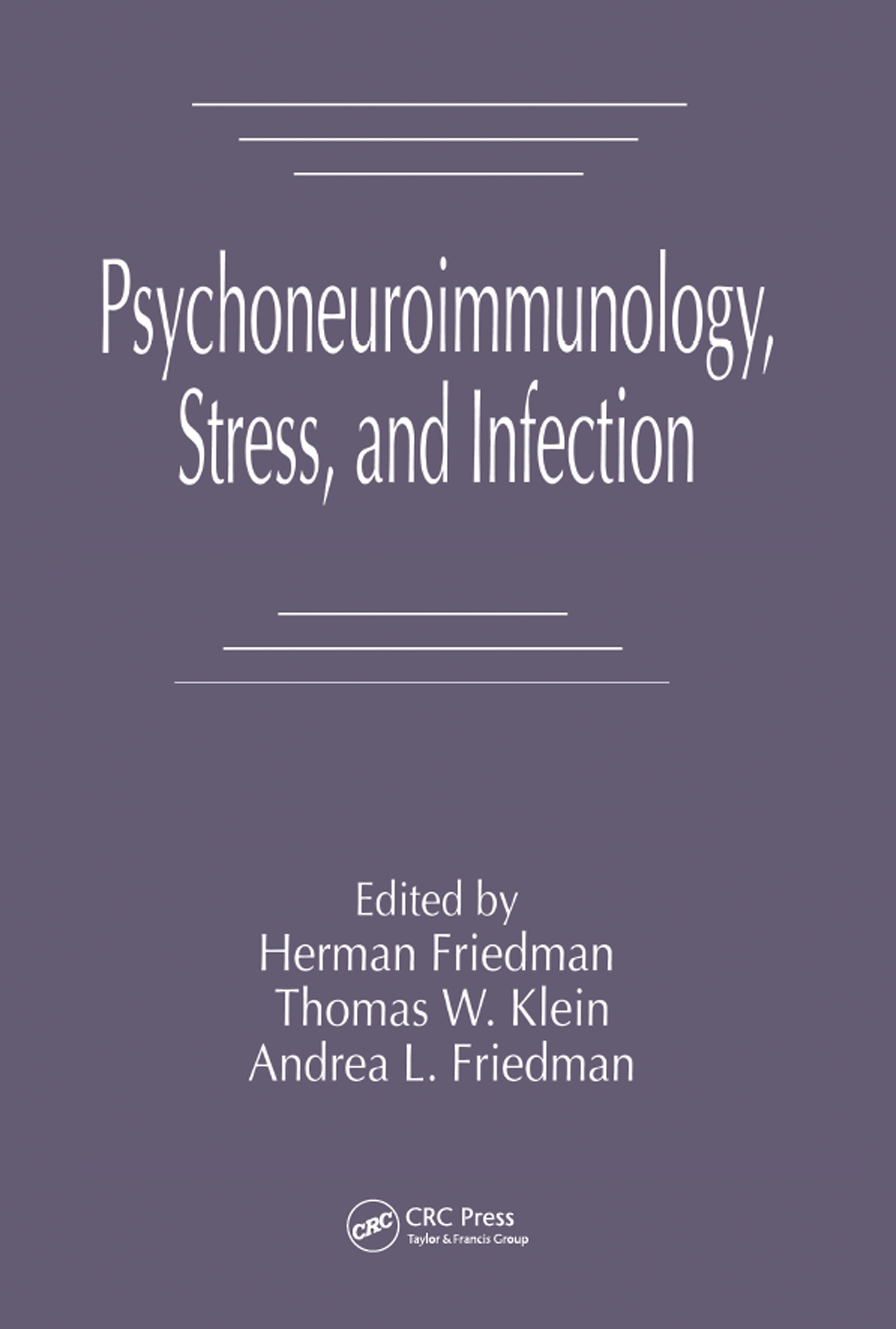 Psychoneuroimmunology, Stress, and Infection (Hardback) book cover