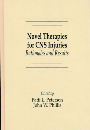 Novel Therapies for CNS Injuries: Rationales and Results, 1st Edition (Hardback) book cover