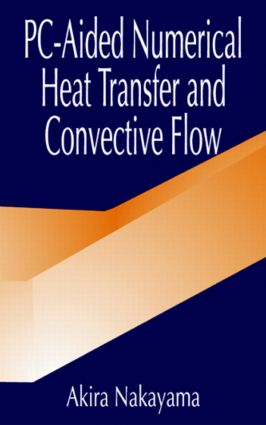 PC-Aided Numerical Heat Transfer and Convective Flow: 1st Edition (Hardback) book cover