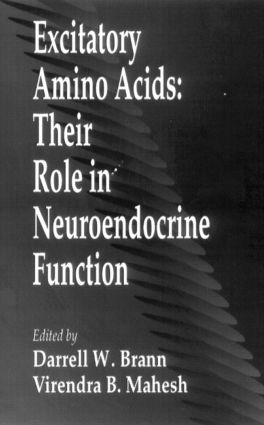 Excitatory Amino AcidsTheir Role in Neuroendocrine Function: 1st Edition (Hardback) book cover