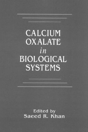Calcium Oxalate in Biological Systems: 1st Edition (Hardback) book cover