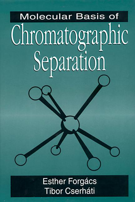 Molecular Basis of Chromatographic Separation: 1st Edition (Hardback) book cover