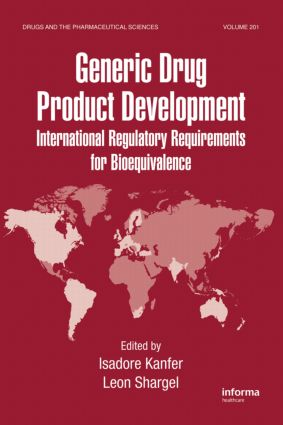 Generic Drug Product Development: International Regulatory Requirements for Bioequivalence, 1st Edition (Hardback) book cover