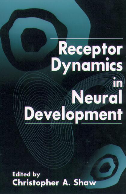 Receptor Dynamics in Neural Development (Hardback) book cover